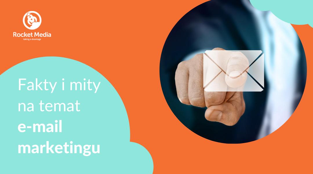 Fakty i mity na temat e-mail marketingu