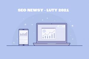SEO News - luty 2021